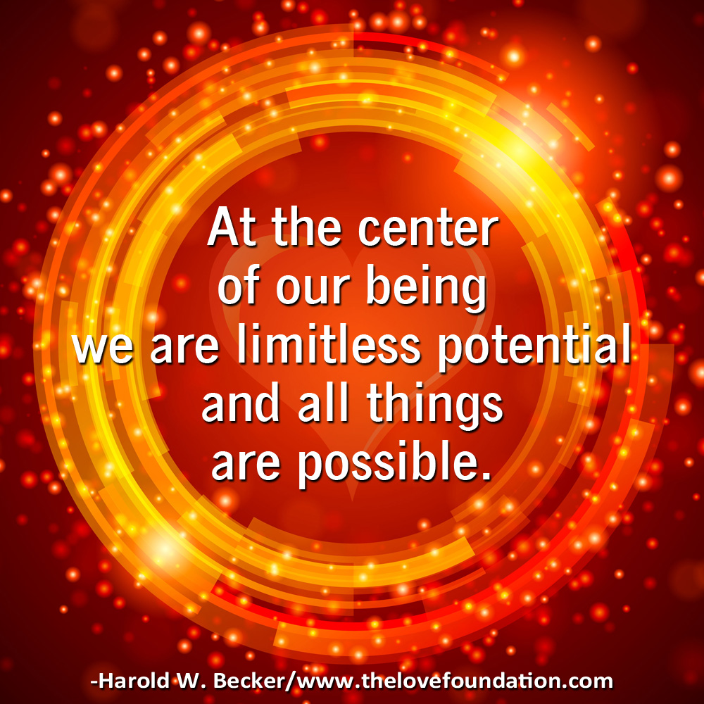 At the center of our being we are limitless.